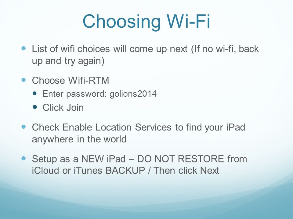 Choosing Wi-Fi List of wifi choices will come up next (If no wi-fi, back up and try again) Choose Wifi-RTM.