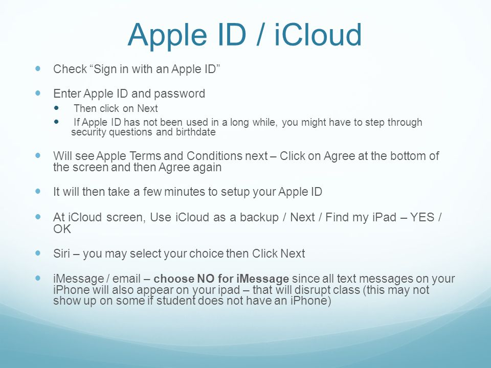 Apple ID / iCloud Check Sign in with an Apple ID Enter Apple ID and password. Then click on Next.