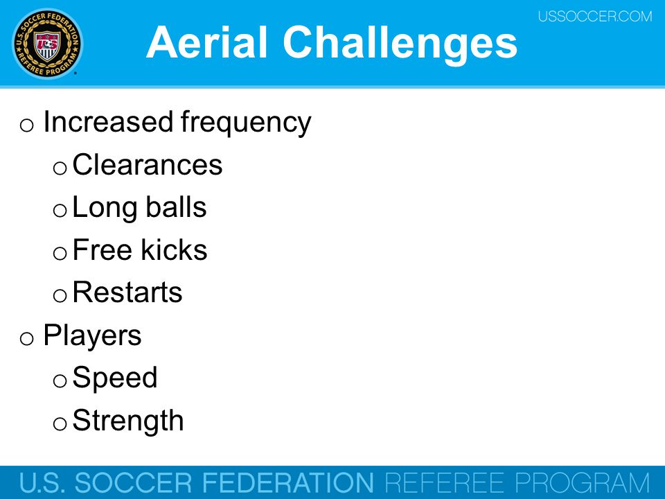 Aerial Challenges Increased frequency Clearances Long balls Free kicks