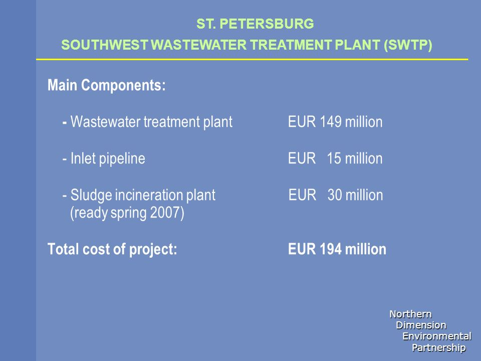 - Wastewater treatment plant EUR 149 million