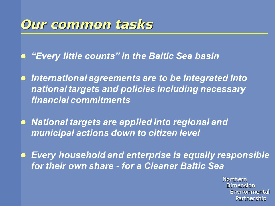 Our common tasks Every little counts in the Baltic Sea basin