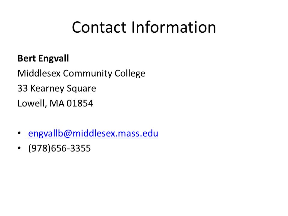 Contact Information Bert Engvall. Middlesex Community College. 33 Kearney Square. Lowell, MA 01854.