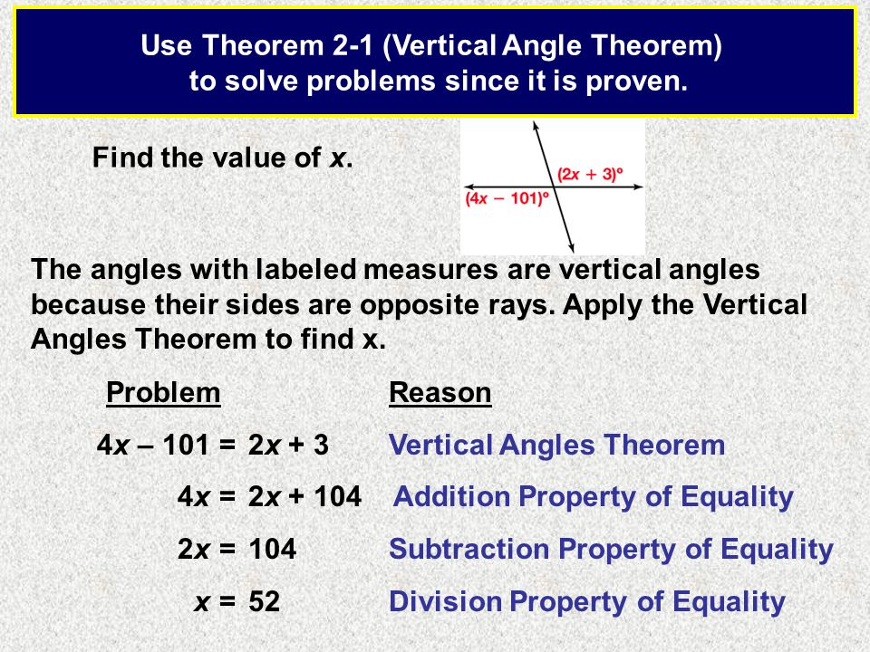 Use Theorem 2-1 (Vertical Angle Theorem)