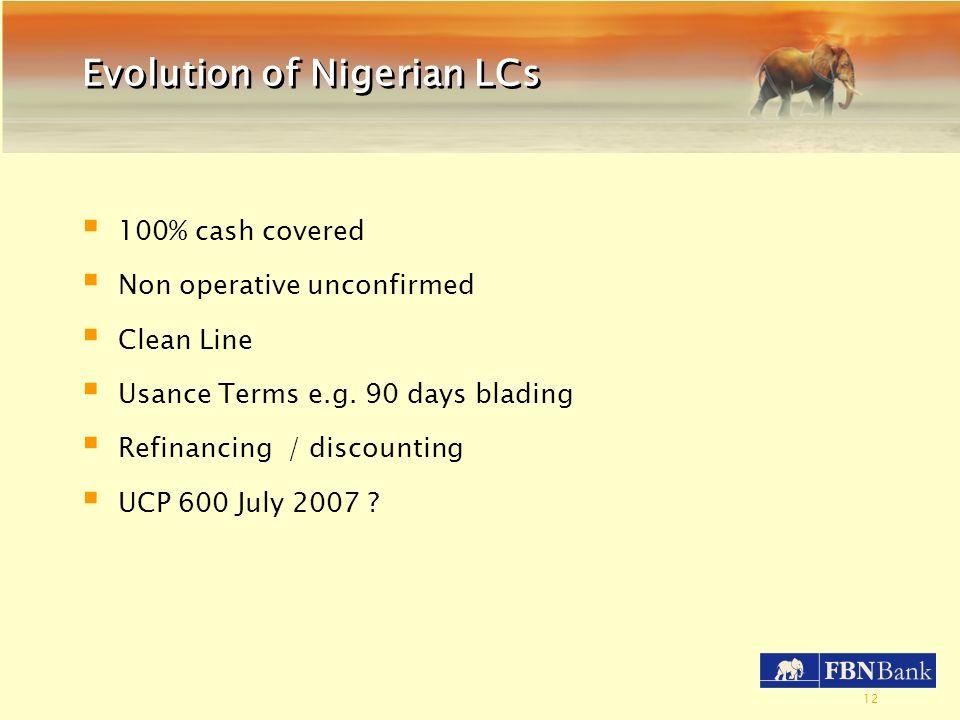 Evolution of Nigerian LCs