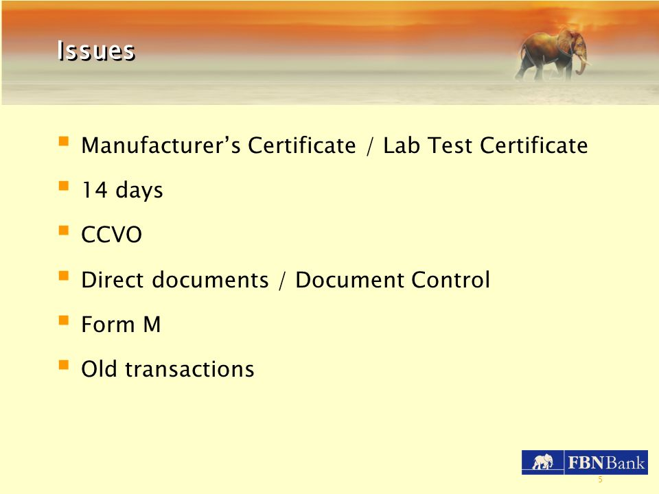 Issues Manufacturer's Certificate / Lab Test Certificate 14 days CCVO