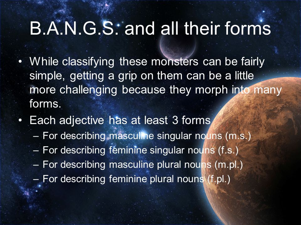 B.A.N.G.S. and all their forms