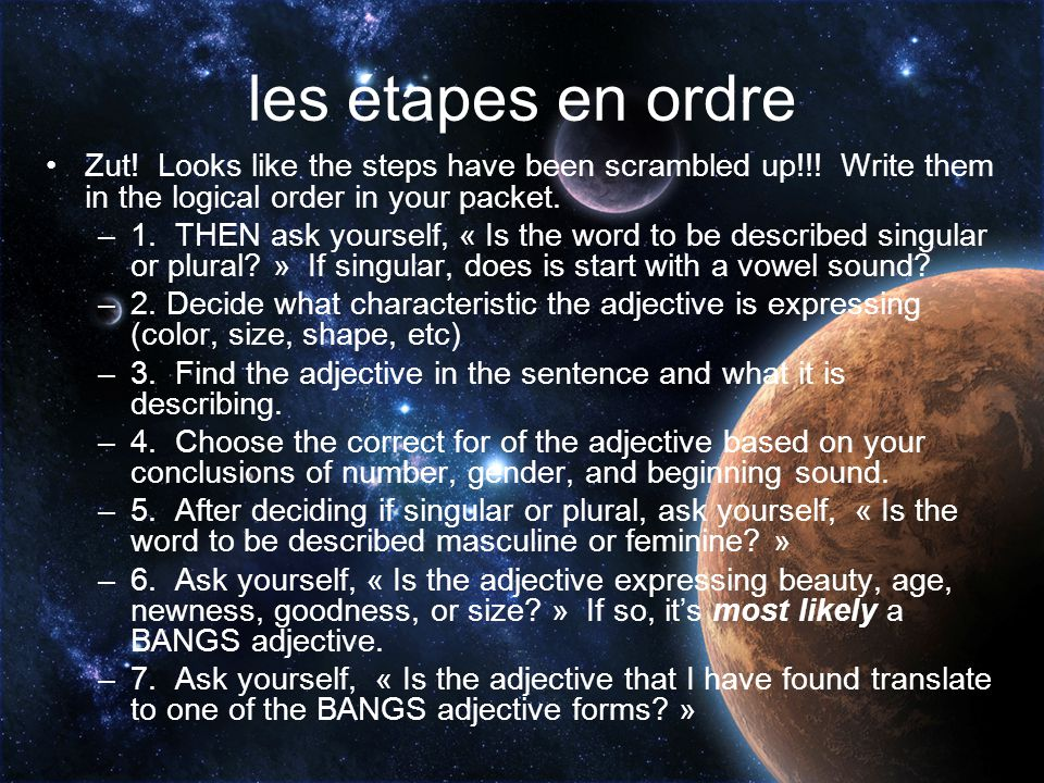 les étapes en ordre Zut! Looks like the steps have been scrambled up!!! Write them in the logical order in your packet.