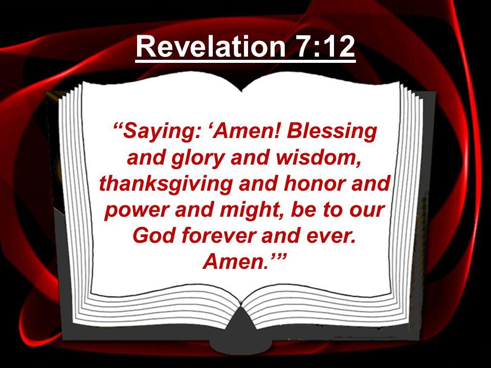 Revelation 7:12 Saying: 'Amen.