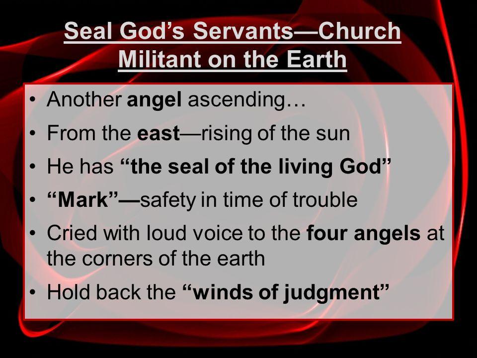 Seal God's Servants—Church Militant on the Earth