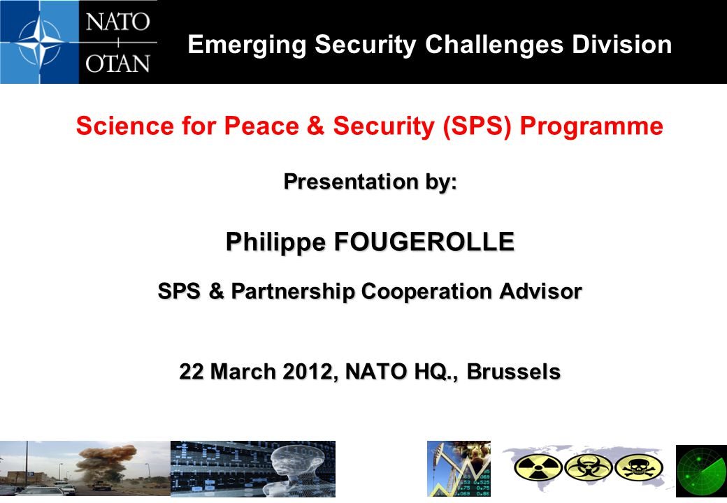 Science for Peace & Security (SPS) Programme Philippe FOUGEROLLE
