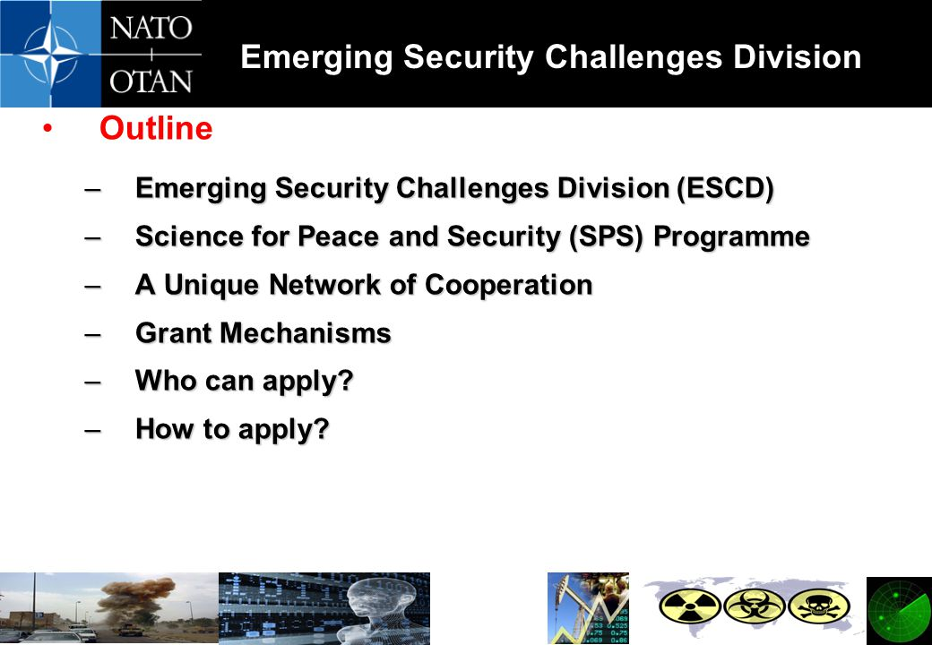Outline Emerging Security Challenges Division (ESCD)