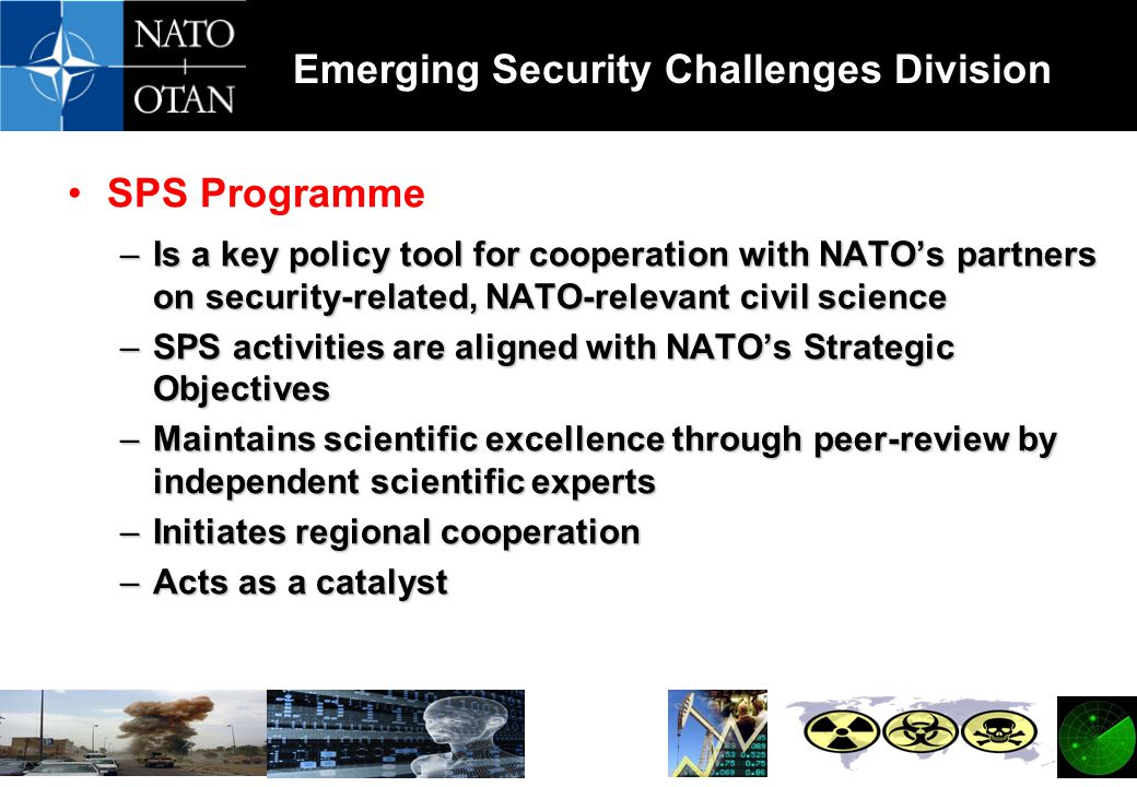 SPS Programme Is a key policy tool for cooperation with NATO's partners on security-related, NATO-relevant civil science.