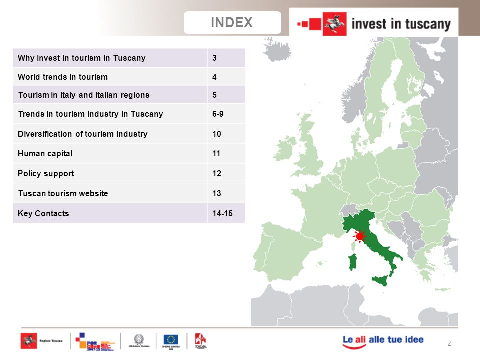 INDEX Why Invest in tourism in Tuscany 3 World trends in tourism 4