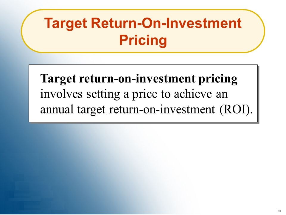 Target Return-On-Investment Pricing