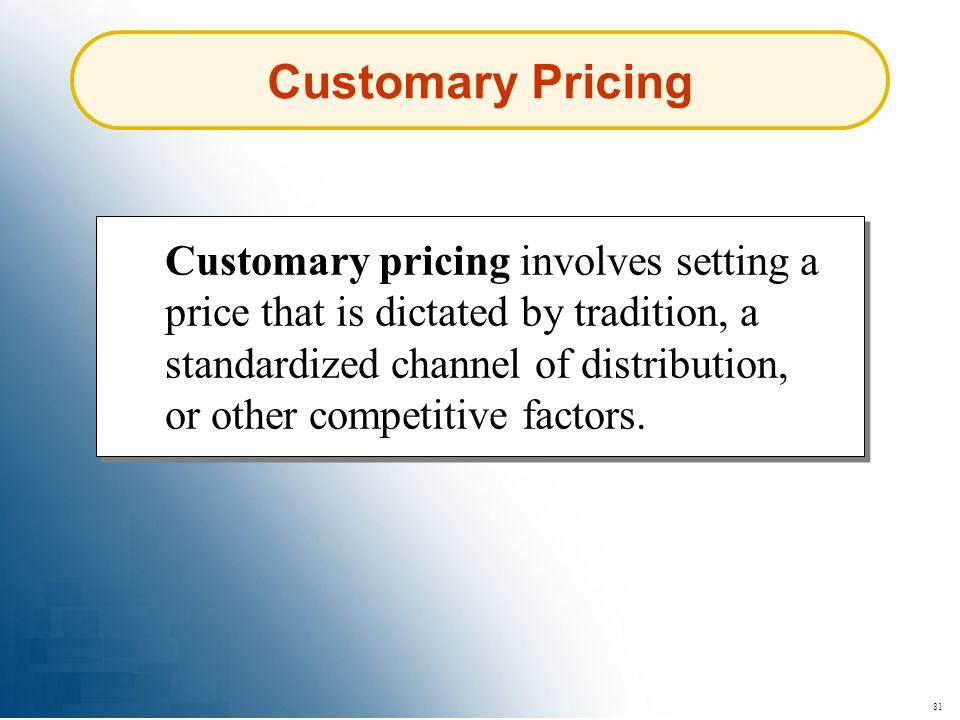Customary Pricing