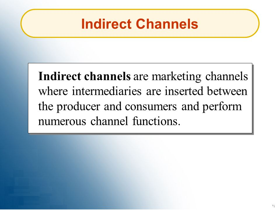 Indirect Channels