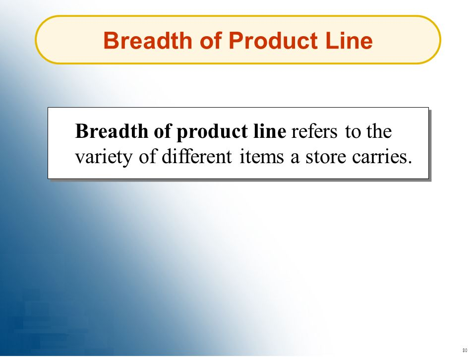 Breadth of Product Line