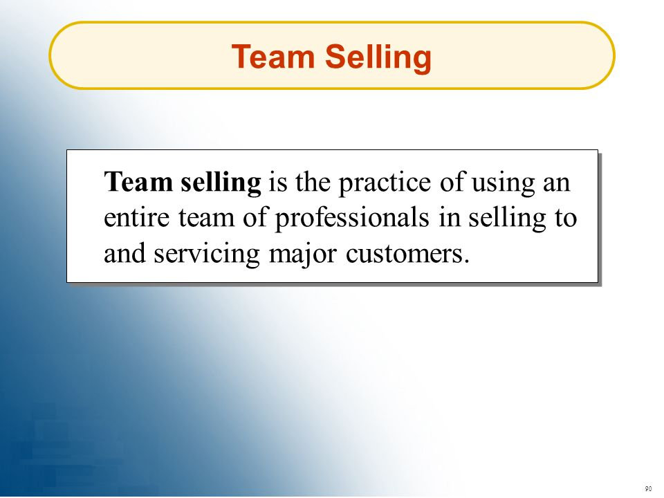 Team Selling Team selling is the practice of using an entire team of professionals in selling to and servicing major customers.
