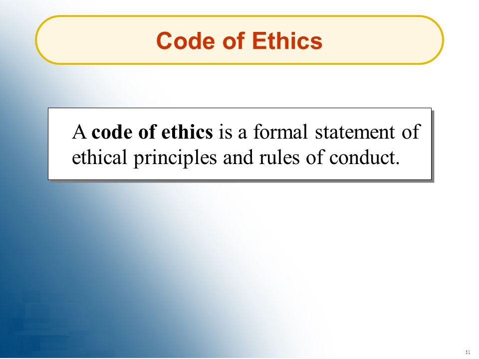 Code of Ethics A code of ethics is a formal statement of ethical principles and rules of conduct.