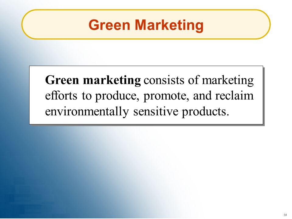 Green Marketing Green marketing consists of marketing efforts to produce, promote, and reclaim environmentally sensitive products.