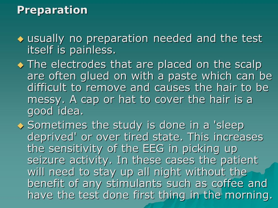 Preparation usually no preparation needed and the test itself is painless.