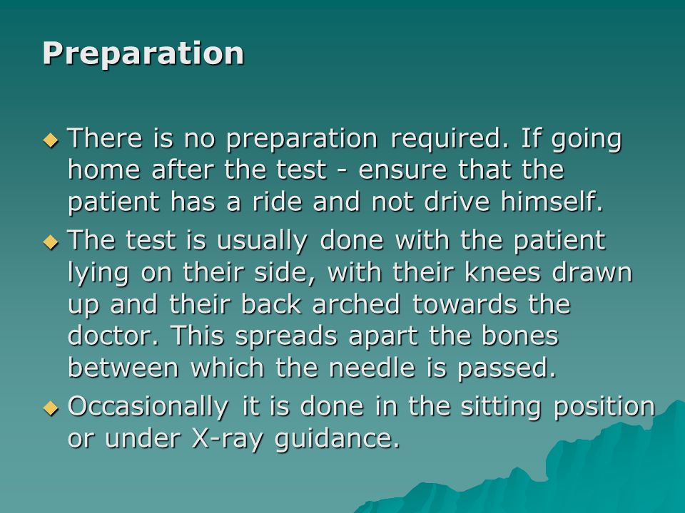 Preparation There is no preparation required. If going home after the test - ensure that the patient has a ride and not drive himself.
