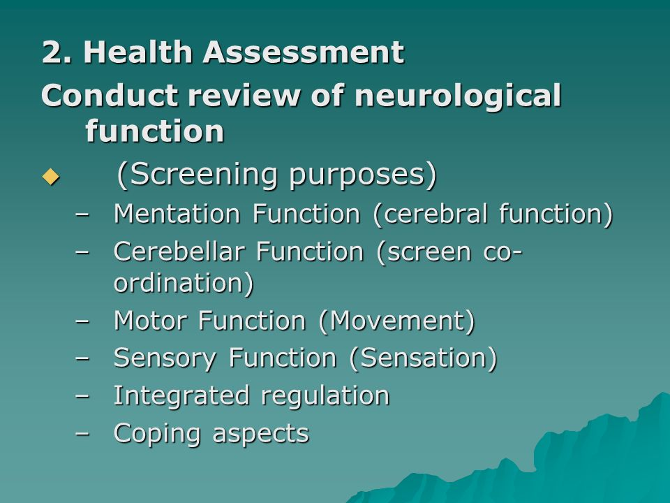 Conduct review of neurological function (Screening purposes)