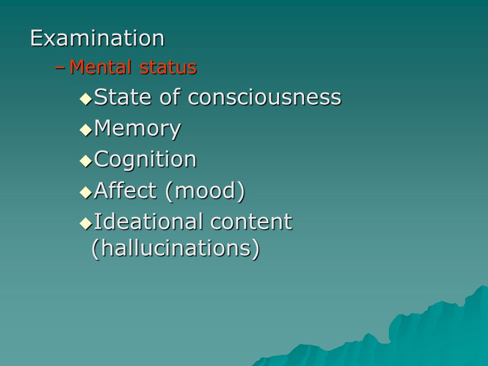 State of consciousness Memory Cognition Affect (mood)