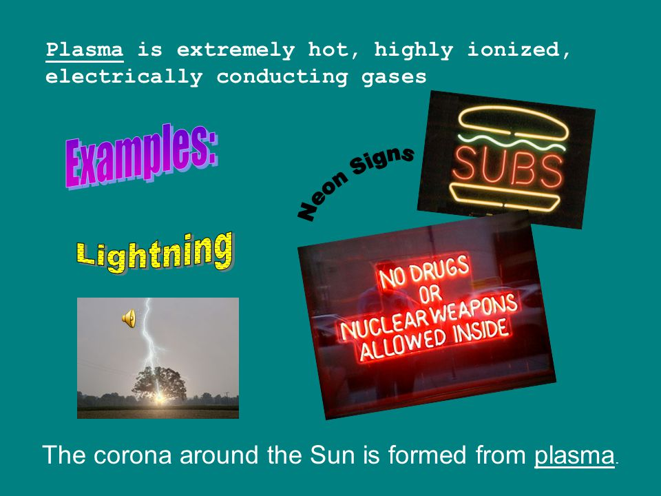 The corona around the Sun is formed from plasma.