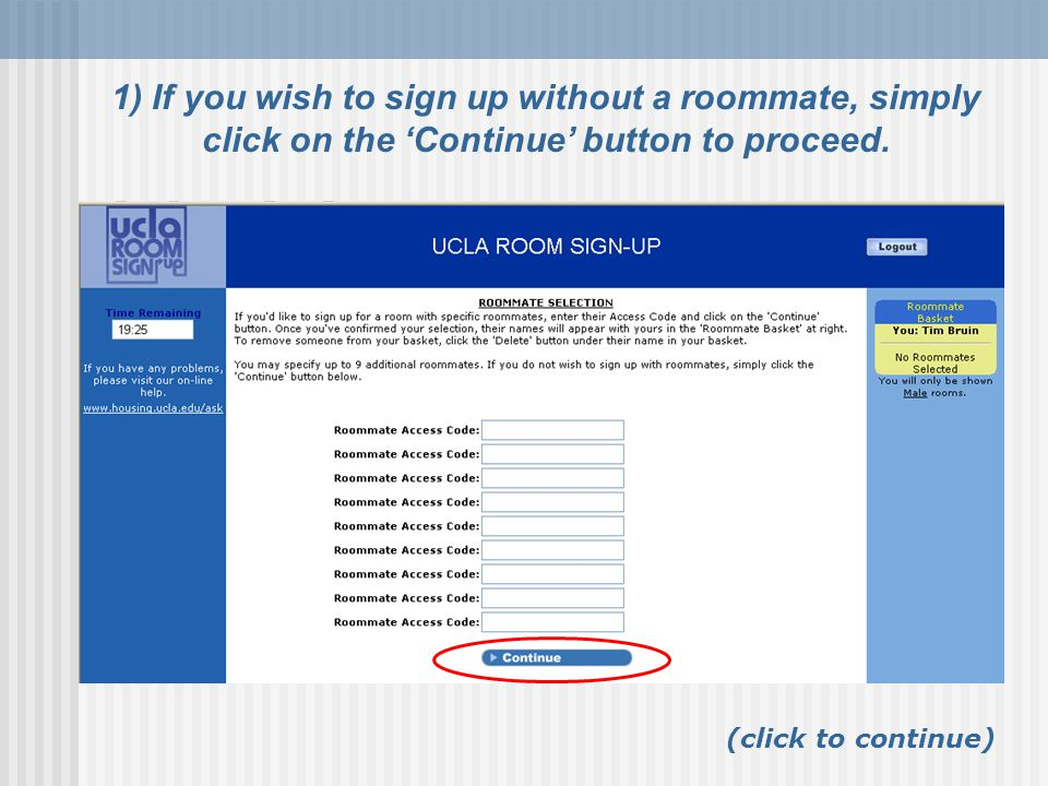 1) If you wish to sign up without a roommate, simply click on the 'Continue' button to proceed.