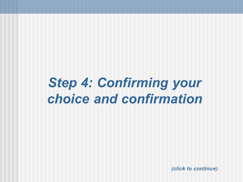Step 4: Confirming your choice and confirmation