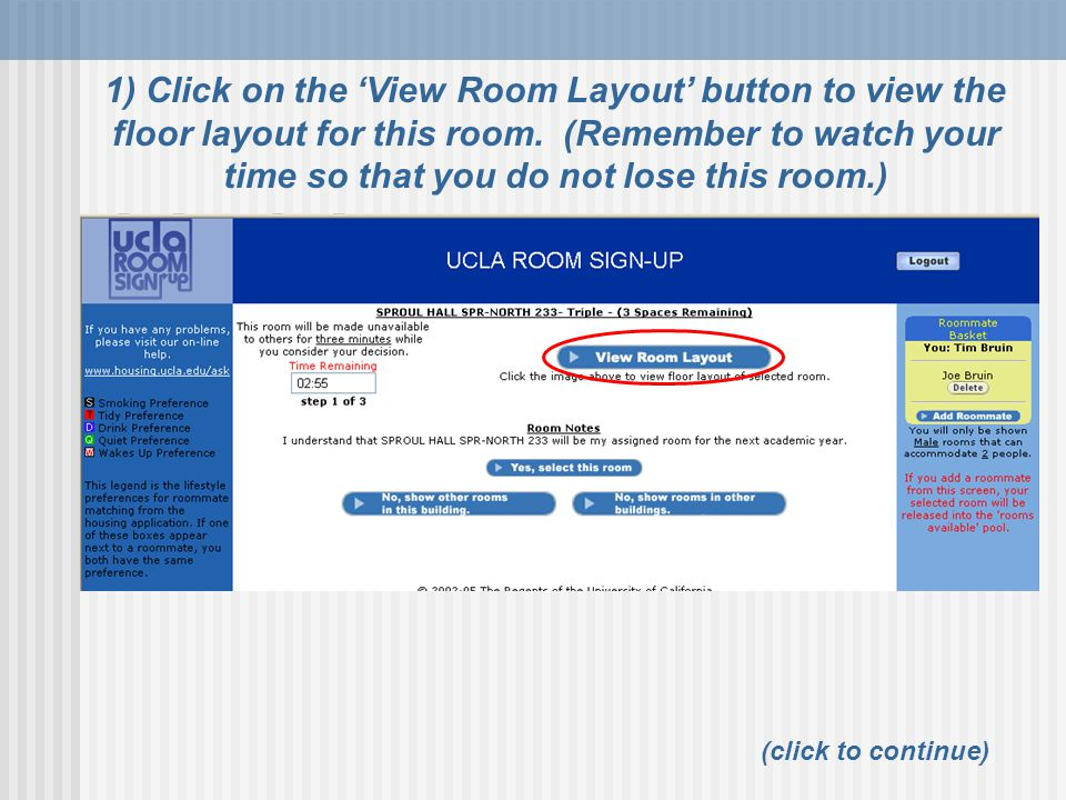 1) Click on the 'View Room Layout' button to view the floor layout for this room. (Remember to watch your time so that you do not lose this room.)