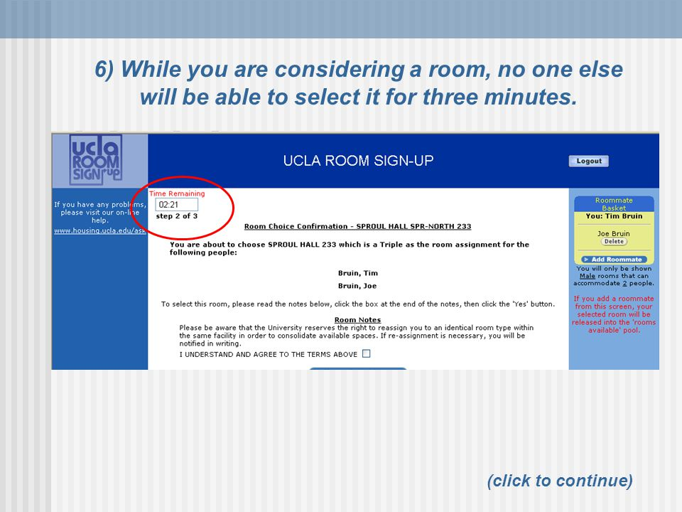 6) While you are considering a room, no one else will be able to select it for three minutes.