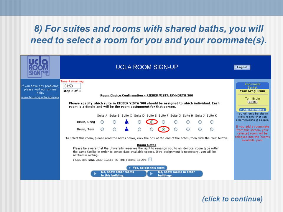 8) For suites and rooms with shared baths, you will need to select a room for you and your roommate(s).