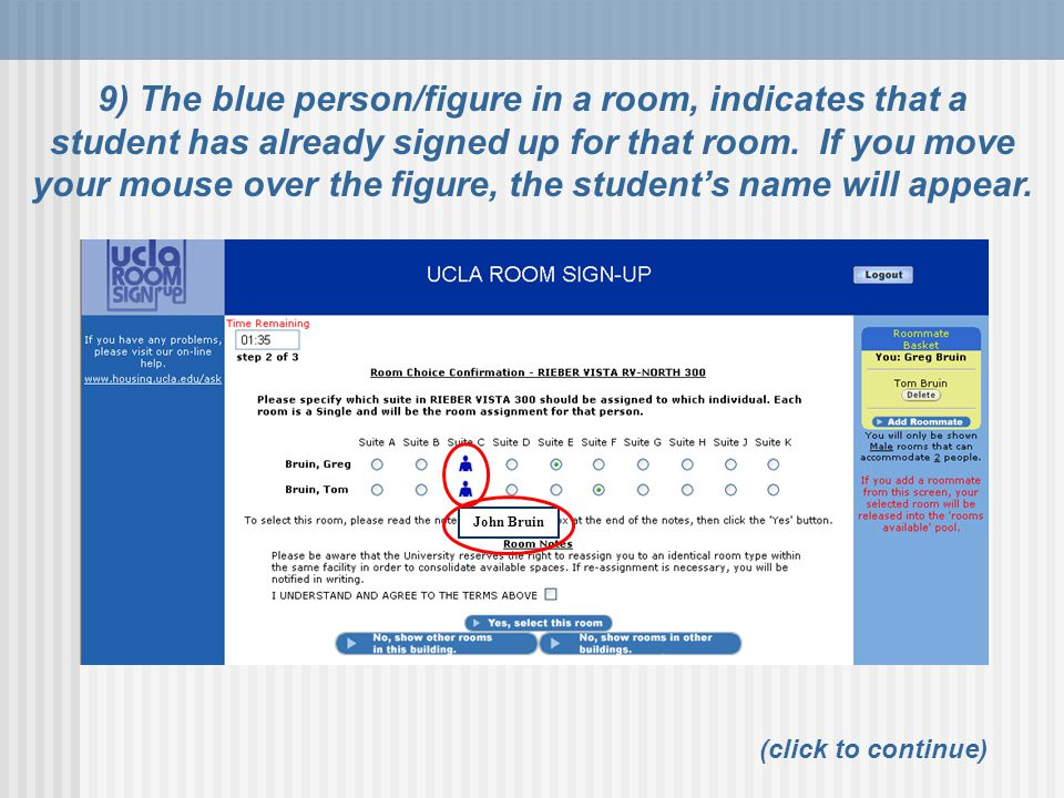 9) The blue person/figure in a room, indicates that a student has already signed up for that room. If you move your mouse over the figure, the student's name will appear.
