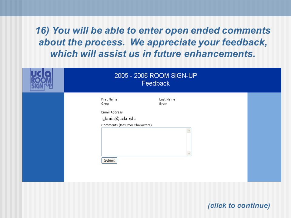 16) You will be able to enter open ended comments about the process