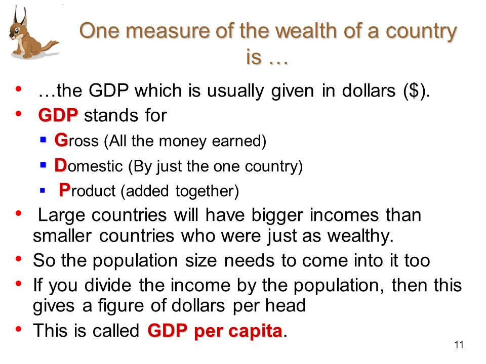 One measure of the wealth of a country is …