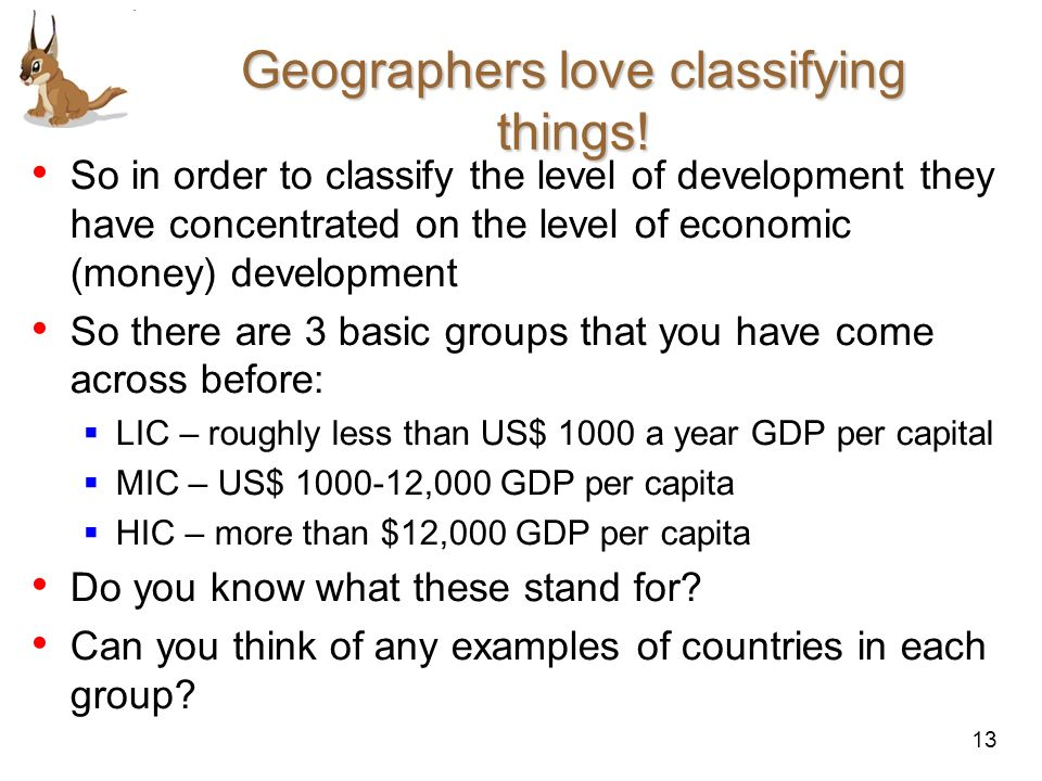 Geographers love classifying things!