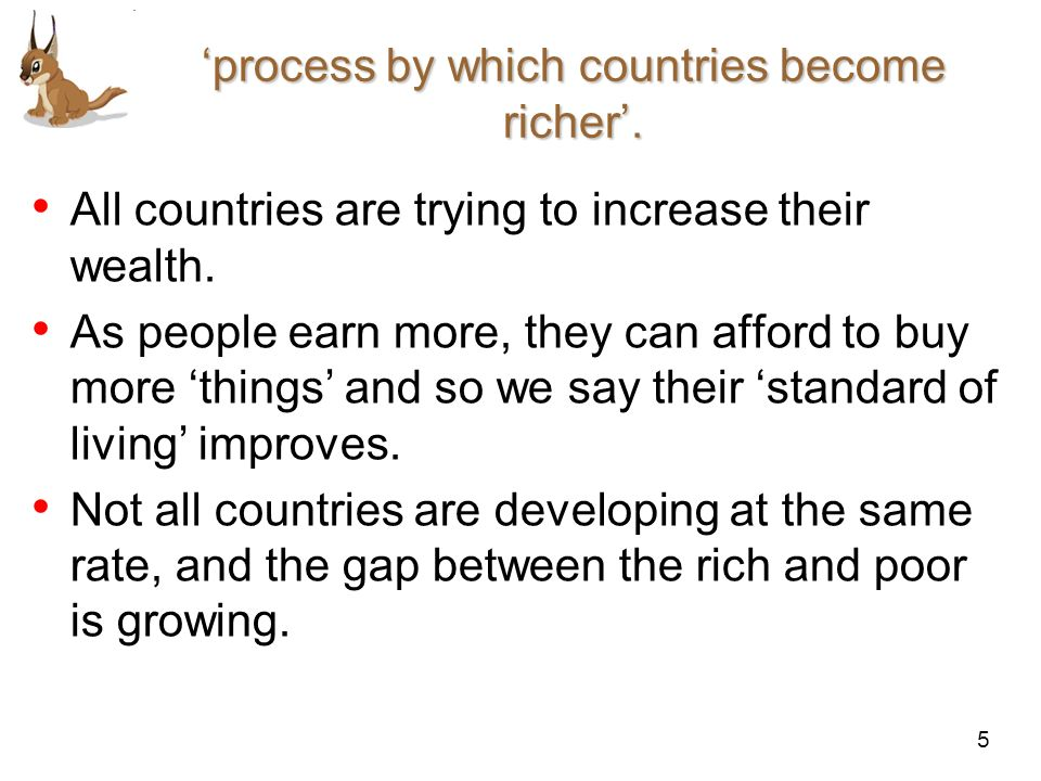 'process by which countries become richer'.