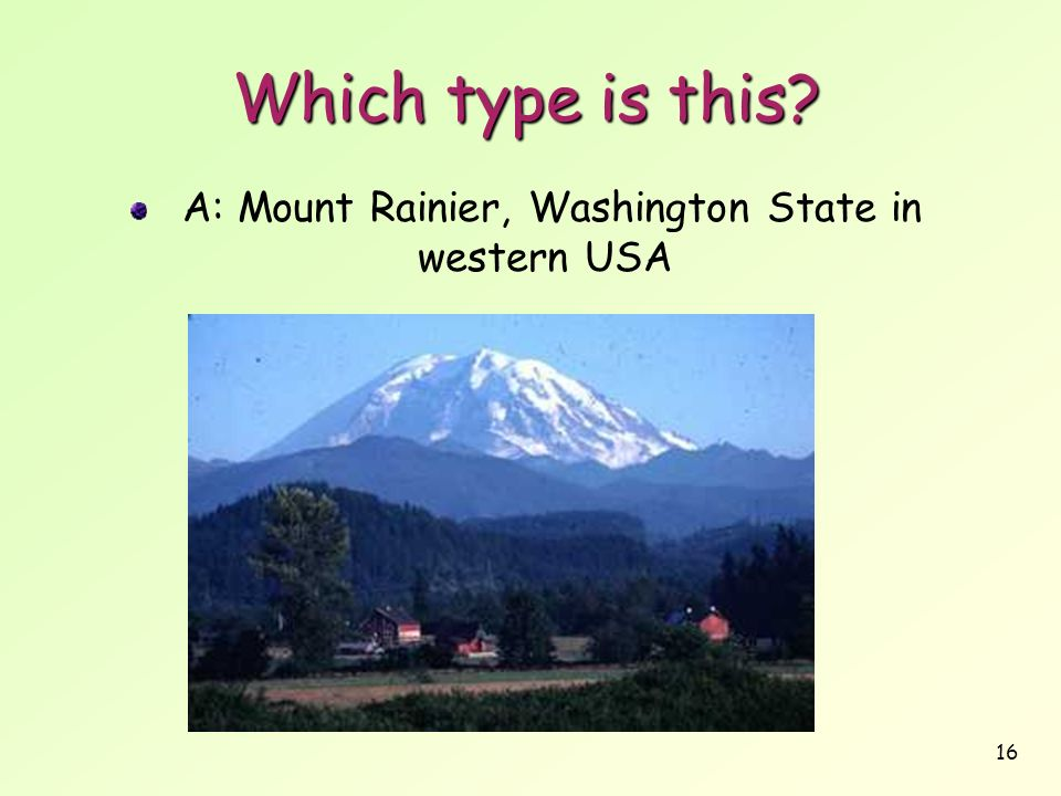 A: Mount Rainier, Washington State in western USA