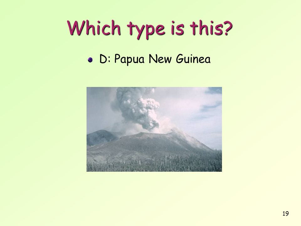 Which type is this D: Papua New Guinea