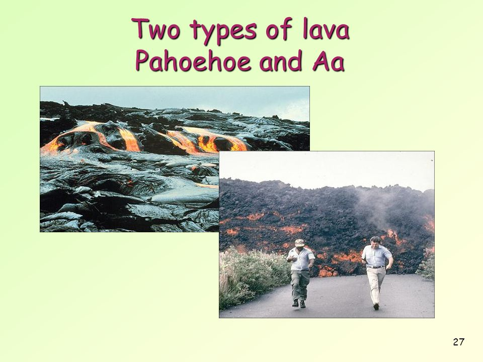 Two types of lava Pahoehoe and Aa
