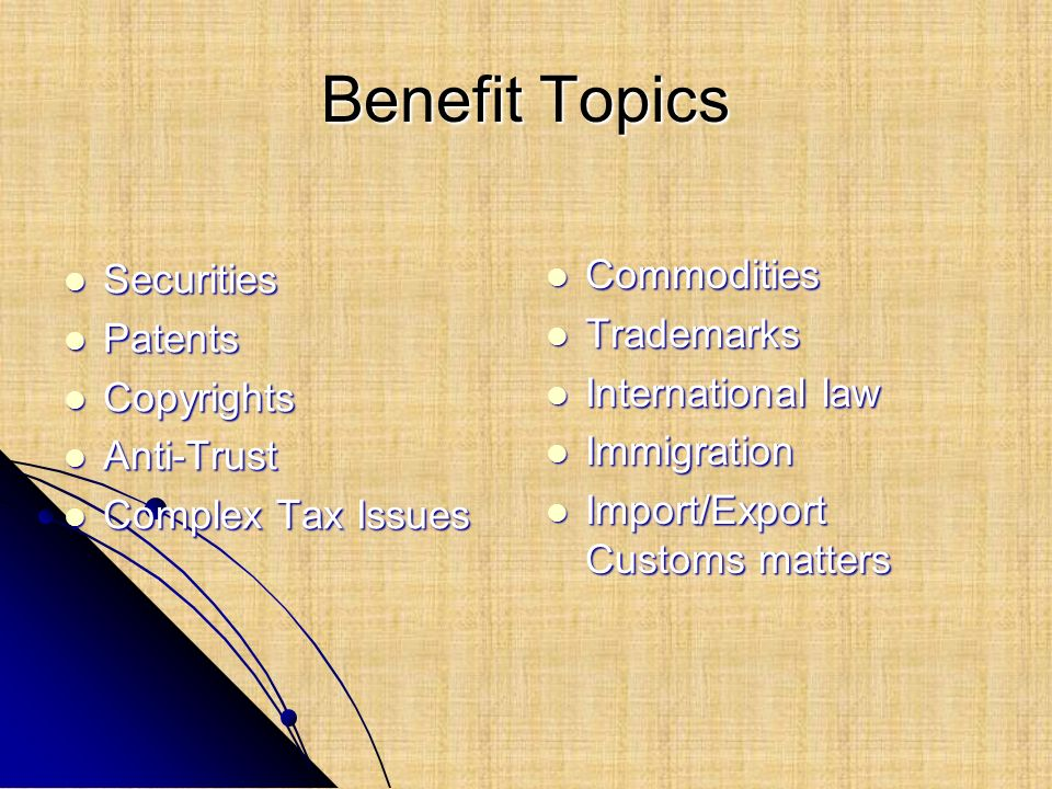 Benefit Topics Commodities Securities Trademarks Patents