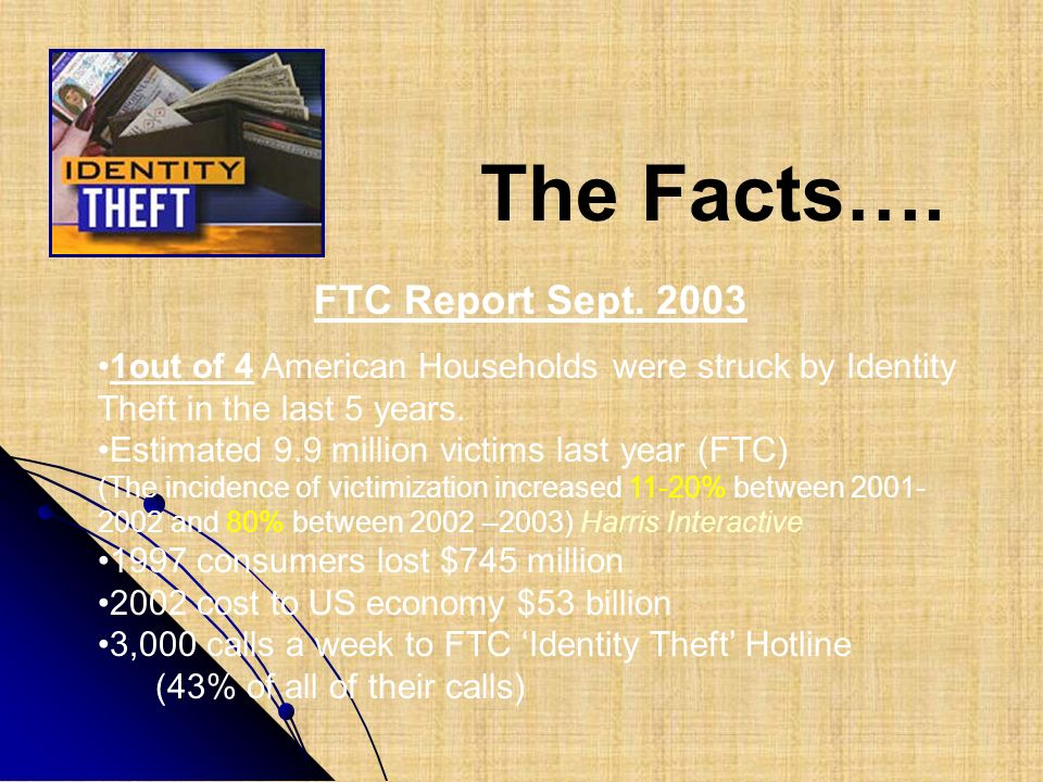 The Facts…. FTC Report Sept. 2003