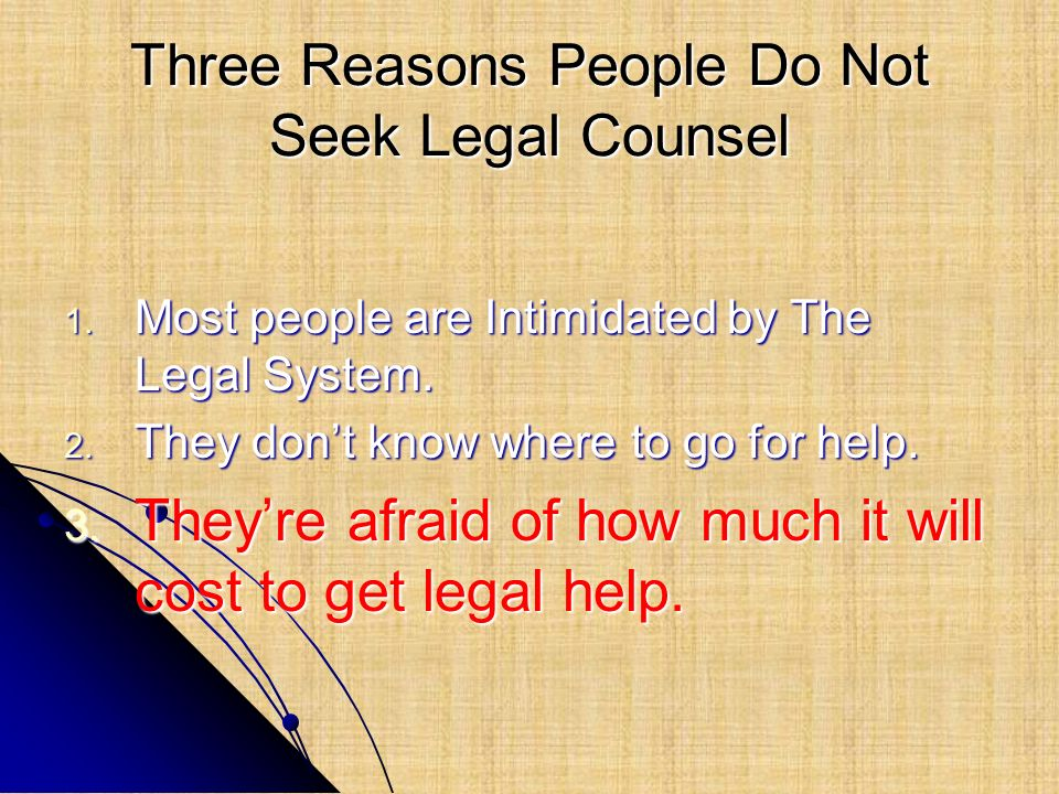 Three Reasons People Do Not Seek Legal Counsel