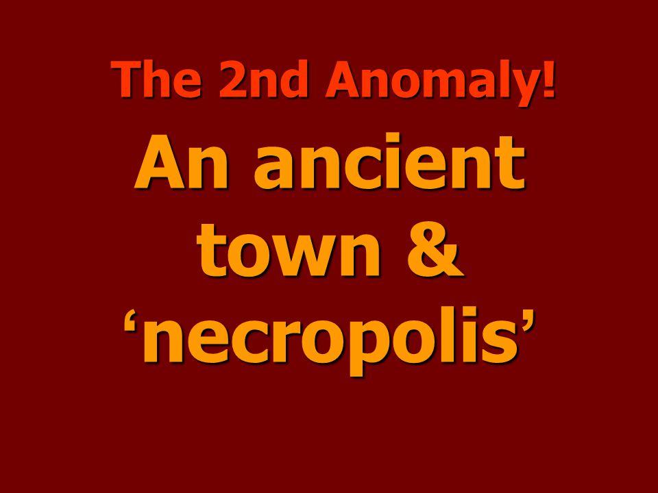 An ancient town & 'necropolis'