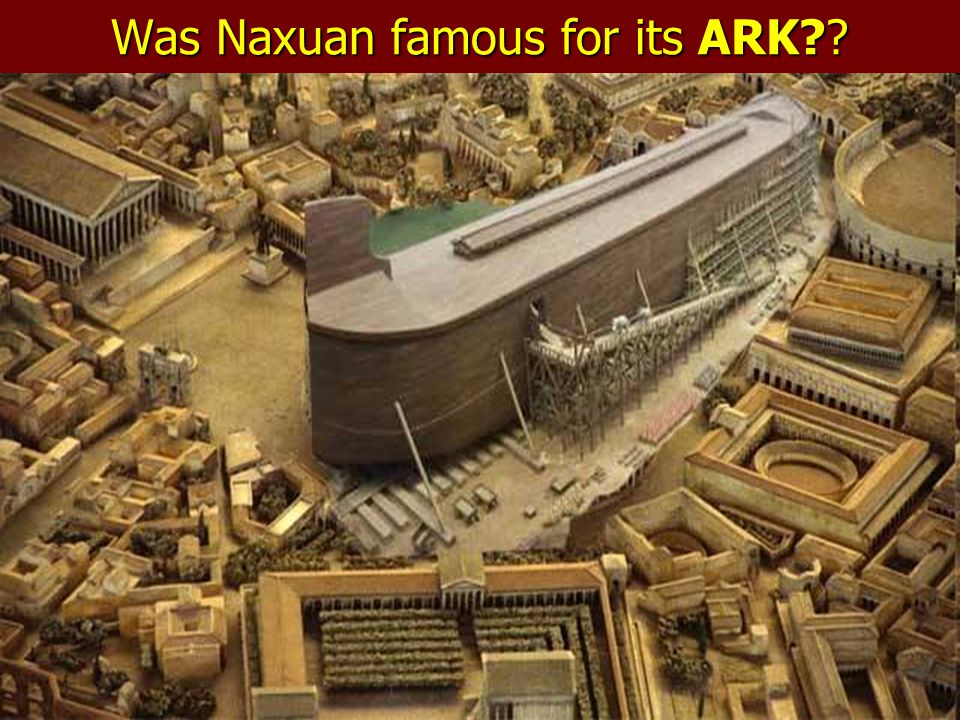 Was Naxuan famous for its ARK