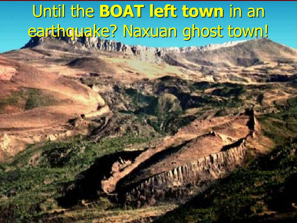 Until the BOAT left town in an earthquake Naxuan ghost town!