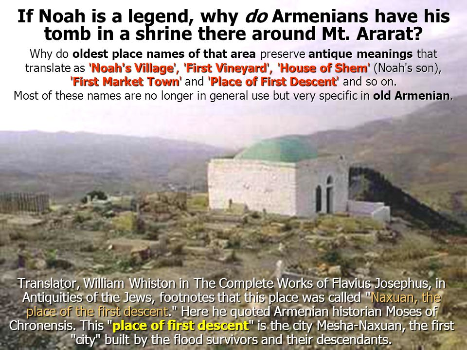 If Noah is a legend, why do Armenians have his tomb in a shrine there around Mt. Ararat