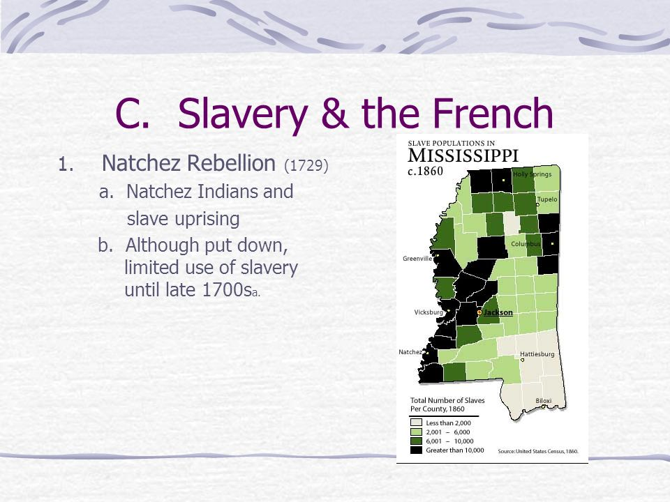 C. Slavery & the French Natchez Rebellion (1729) slave uprising